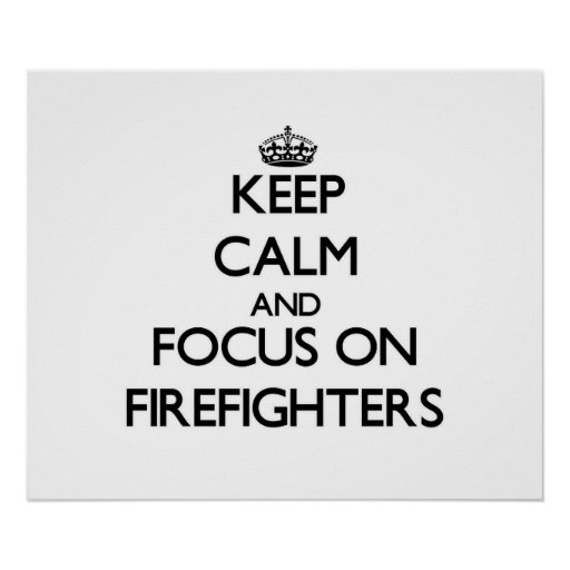 Keep Calm and focus on Firefighters Print