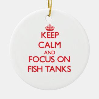 Keep Calm and focus on Fish Tanks Ceramic Ornament
