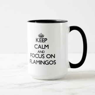 Keep Calm and focus on Flamingos Mug