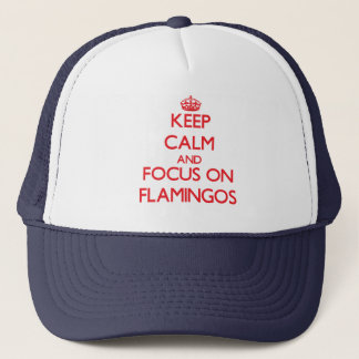 Keep Calm and focus on Flamingos Trucker Hat