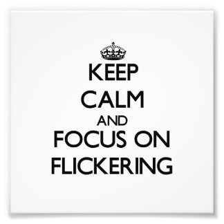 Keep Calm and focus on Flickering Photo