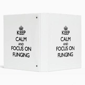 Keep Calm and focus on Flinging Binder