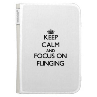 Keep Calm and focus on Flinging Kindle 3G Case