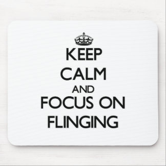 Keep Calm and focus on Flinging Mousepads