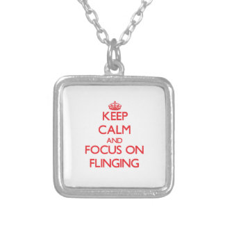 Keep Calm and focus on Flinging Jewelry