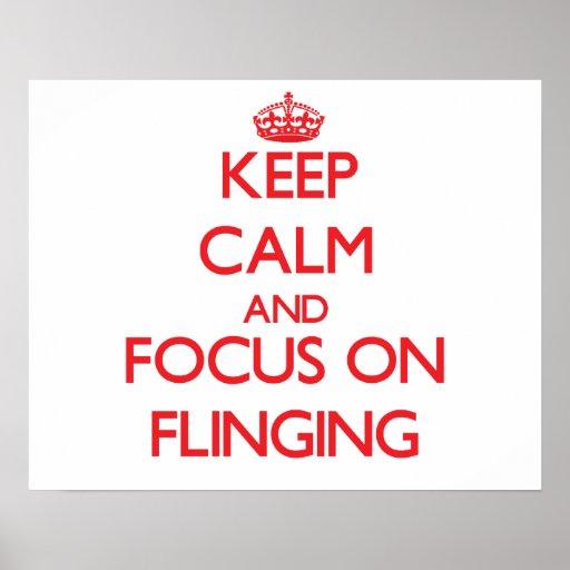 Keep Calm and focus on Flinging Print