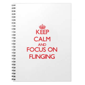 Keep Calm and focus on Flinging Spiral Note Book