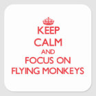 Keep Calm and focus on Flying Monkeys Square Sticker