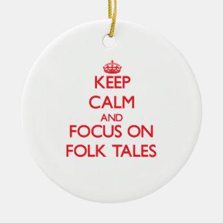 Keep Calm and focus on Folk Tales Ornament