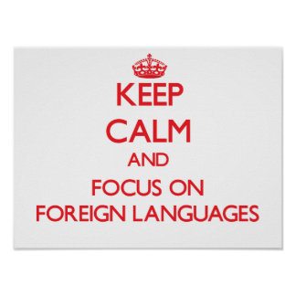 Keep calm and focus on Foreign Languages Poster