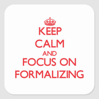 Keep Calm and focus on Formalizing Sticker