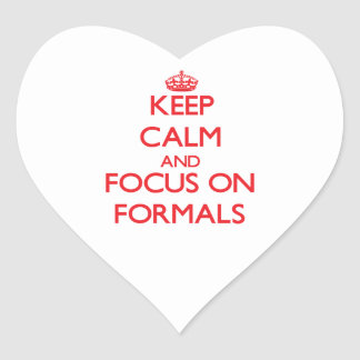 Keep Calm and focus on Formals Heart Stickers