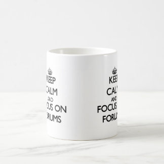 Keep Calm and focus on Forums Mug