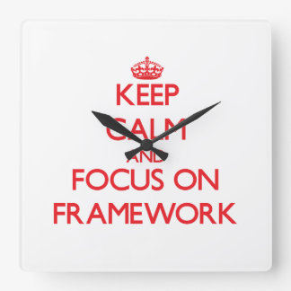 Keep Calm and focus on Framework Wall Clocks