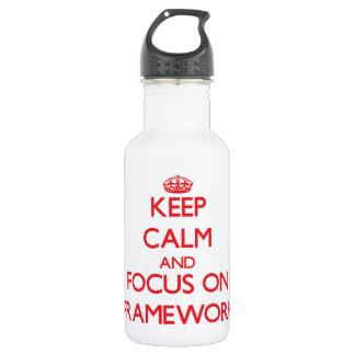 Keep Calm and focus on Framework
