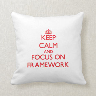 Keep Calm and focus on Framework Throw Pillows
