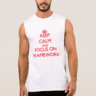 Keep Calm and focus on Framework Sleeveless Tee