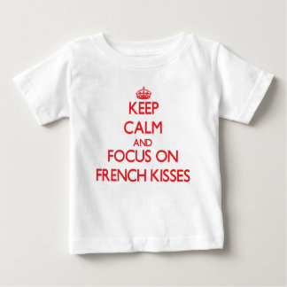 Keep Calm and focus on French Kisses Tshirt