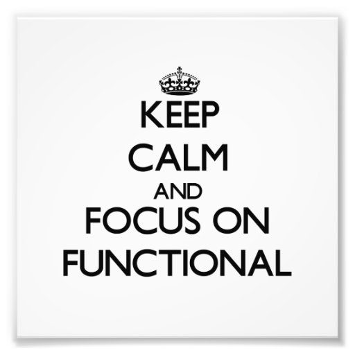 Keep Calm and focus on Functional Art Photo