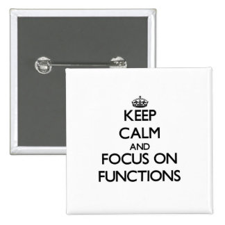 Keep Calm and focus on Functions Pinback Button