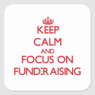 Keep Calm and focus on Fund-Raising Sticker