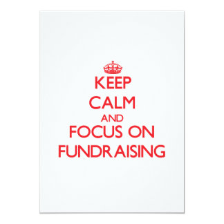 Keep Calm and focus on Fundraising 5x7 Paper Invitation Card