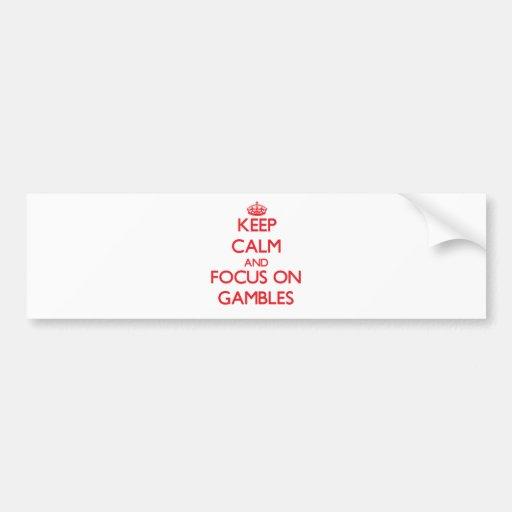 Keep Calm and focus on Gambles Bumper Sticker