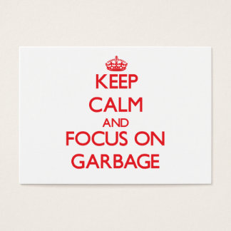 Keep Calm and focus on Garbage Business Card