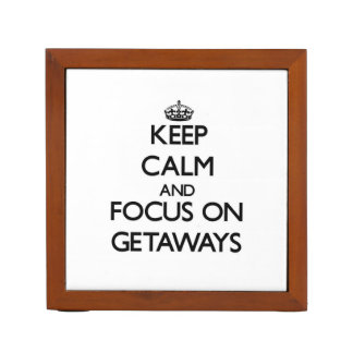 Keep Calm and focus on Getaways Desk Organizers