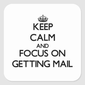 Keep Calm and focus on Getting Mail Stickers