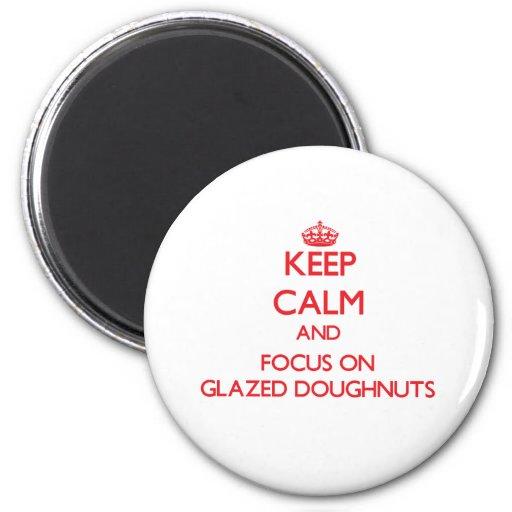 Keep Calm and focus on Glazed Doughnuts Fridge Magnets