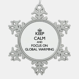 Keep Calm and focus on Global Warming Snowflake Pewter Christmas Ornament
