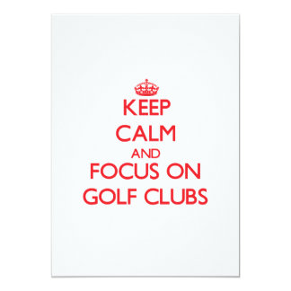 Keep Calm and focus on Golf Clubs Personalized Invites