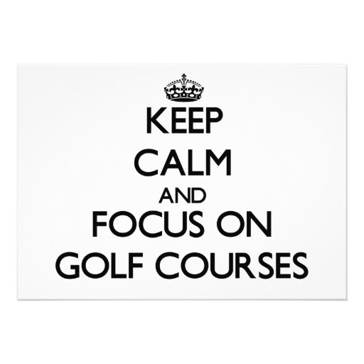 Keep Calm and focus on Golf Courses Invitations