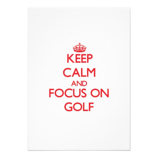 Keep calm and focus on Golf Announcements