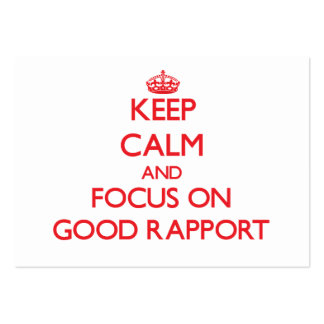 Keep Calm and focus on Good Rapport Business Card Templates