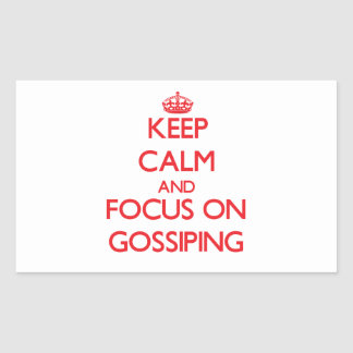 Keep Calm and focus on Gossiping Sticker