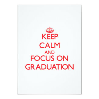 Keep Calm and focus on Graduation Announcements