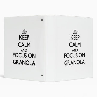 Keep Calm and focus on Granola Binders