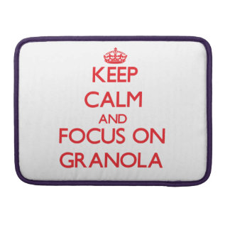 Keep Calm and focus on Granola Sleeves For MacBook Pro