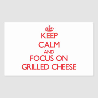 Keep Calm and focus on Grilled Cheese Rectangle Sticker