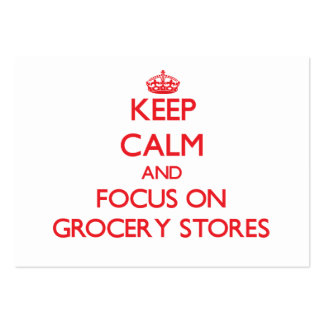 Keep Calm and focus on Grocery Stores Pack Of Chubby Business Cards