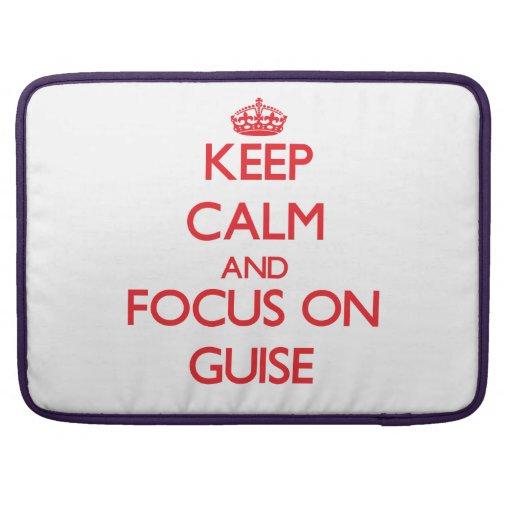 Keep Calm and focus on Guise Sleeve For MacBooks