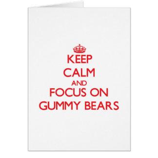 Keep Calm and focus on Gummy Bears Greeting Card