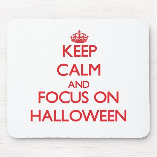 Keep Calm and focus on Halloween Mousepads