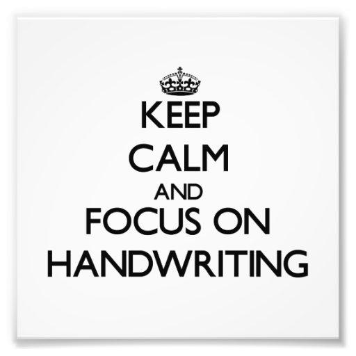 Keep Calm and focus on Handwriting Photo
