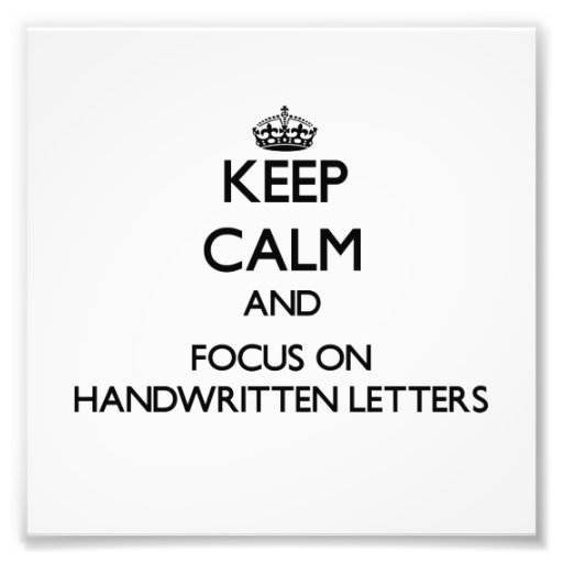 Keep Calm and focus on Handwritten Letters Art Photo