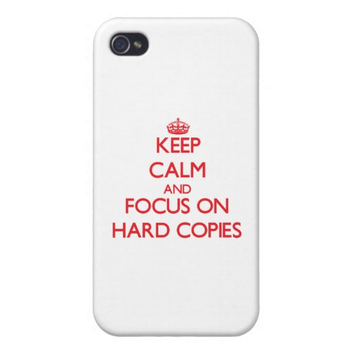 Keep Calm and focus on Hard Copies iPhone 4/4S Cases