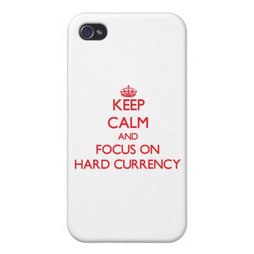 Keep Calm and focus on Hard Currency iPhone 4 Covers