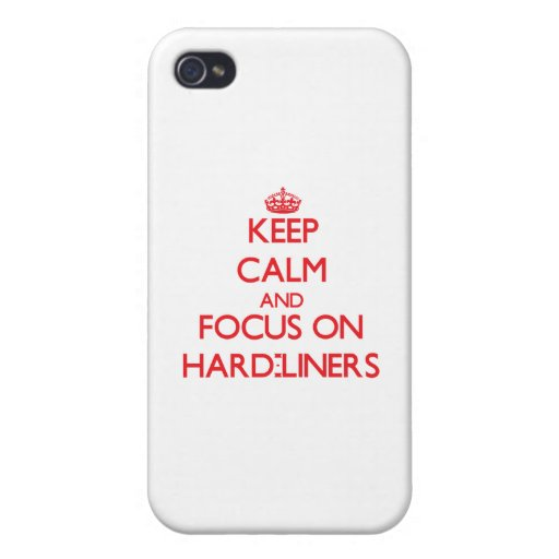Keep Calm and focus on Hard-Liners iPhone 4/4S Cases